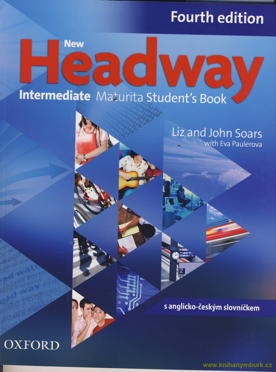 New Headway Fourth Edition Intermediate Maturita SB czech Edition